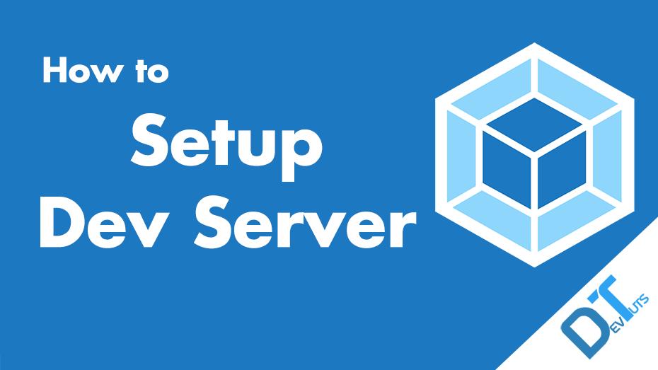 How to Setup Webpack Dev Server