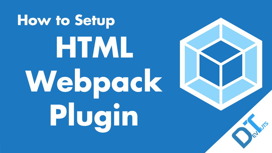 How to Setup Html Webpack Plugin