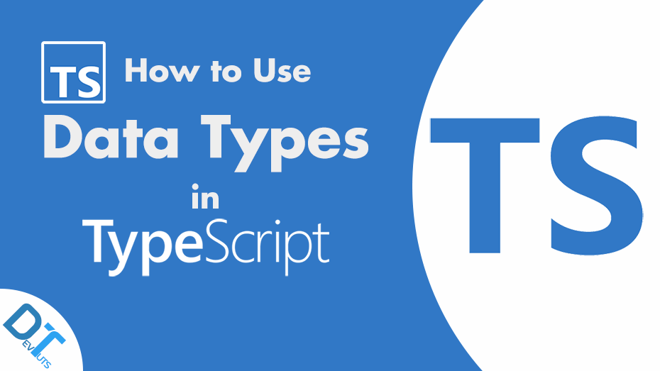 TypeScript: How To Use TypeScript Data Types
